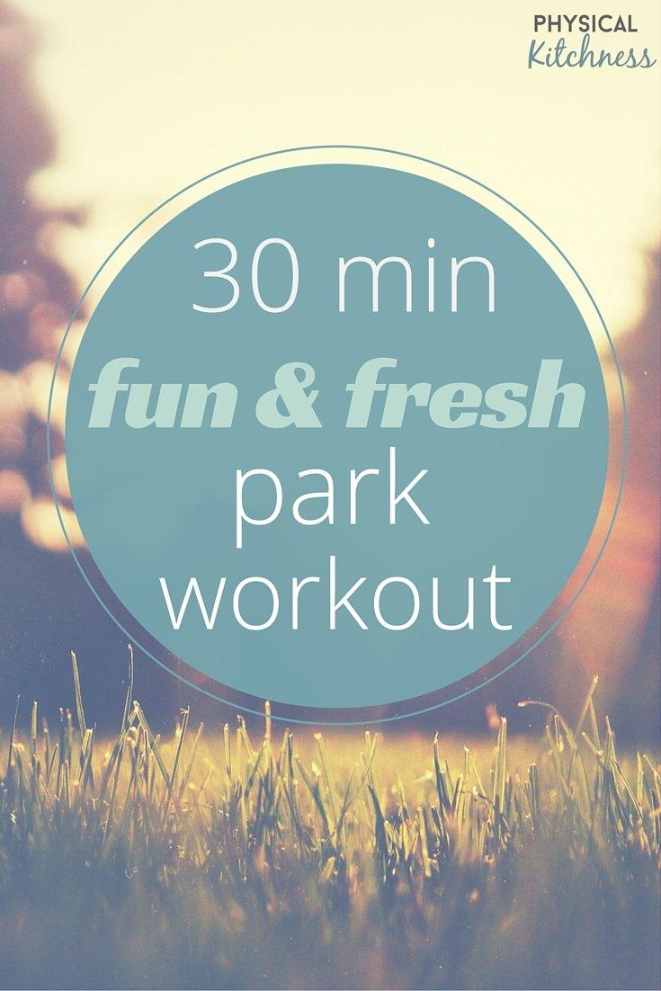 30 Minute Fun & Fresh Park Workout