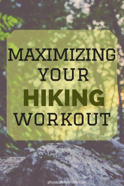 Maximizing Your Hiking Workout