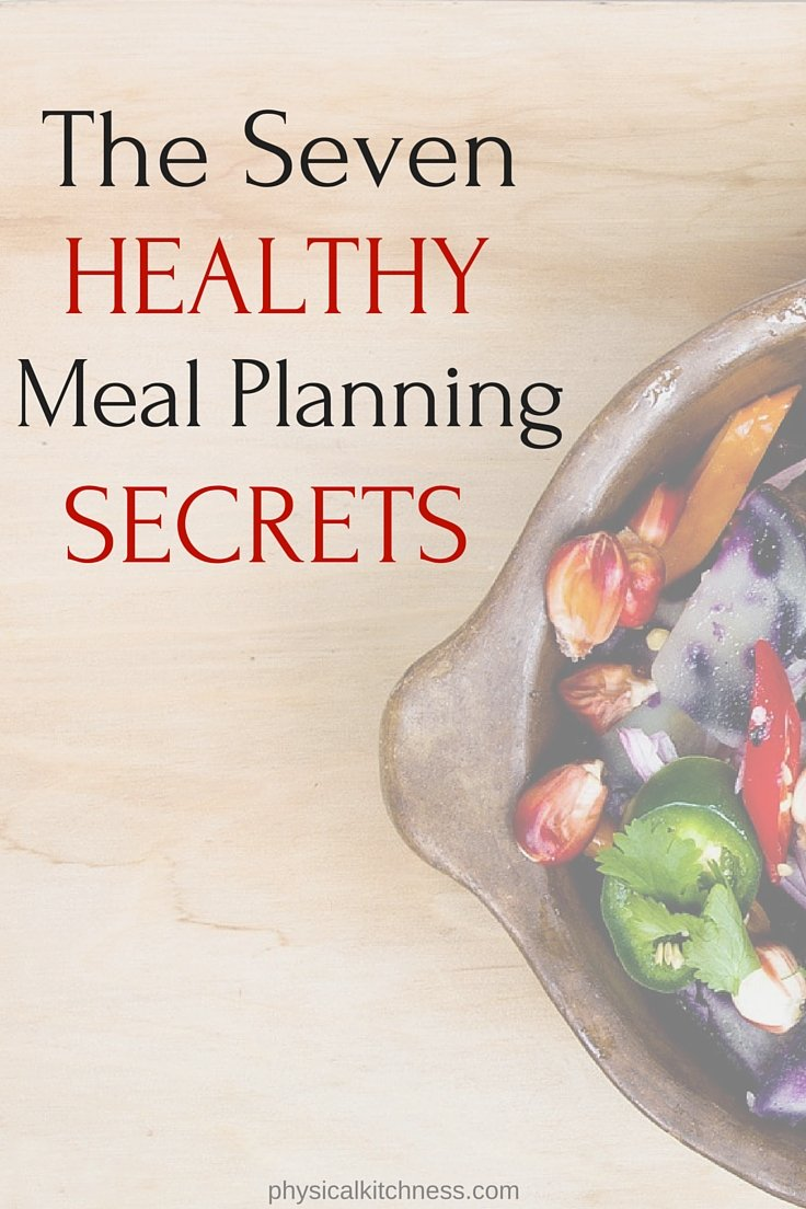 7 secrets to plan for healthy meals, with little effort!