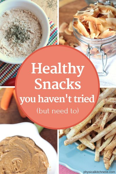 5 Healthy Snacks You Haven't Tried