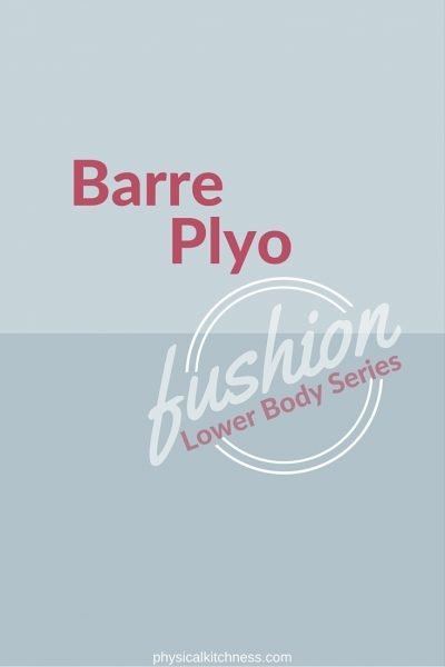 Lower Body Barre Plyo Fusion