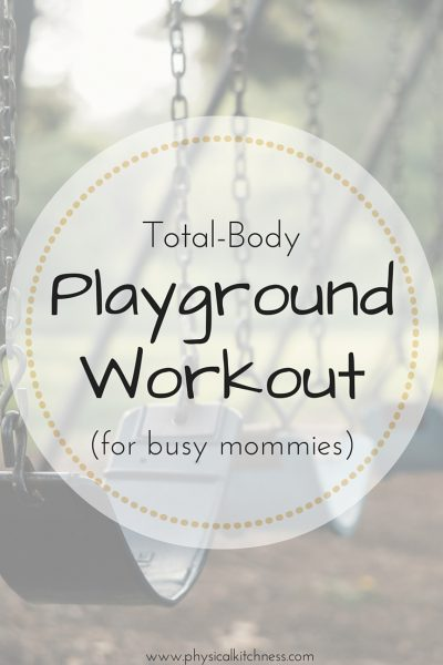 Playground Workout (for busy moms)