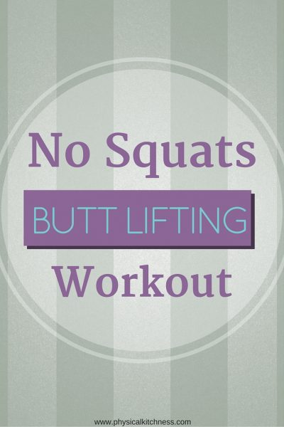 No Squats Butt Lifting Workout