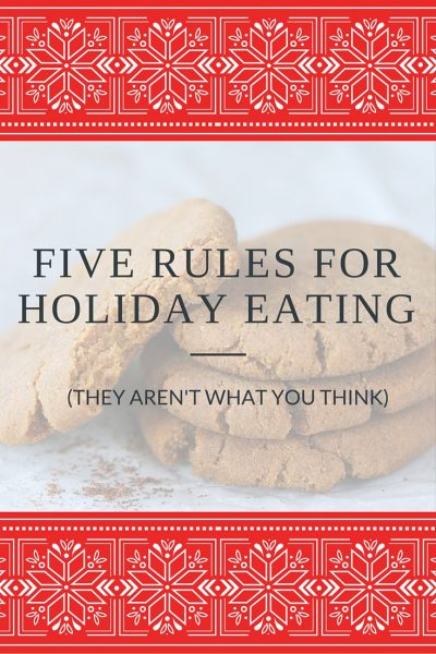 Five Rules for Holiday Eating