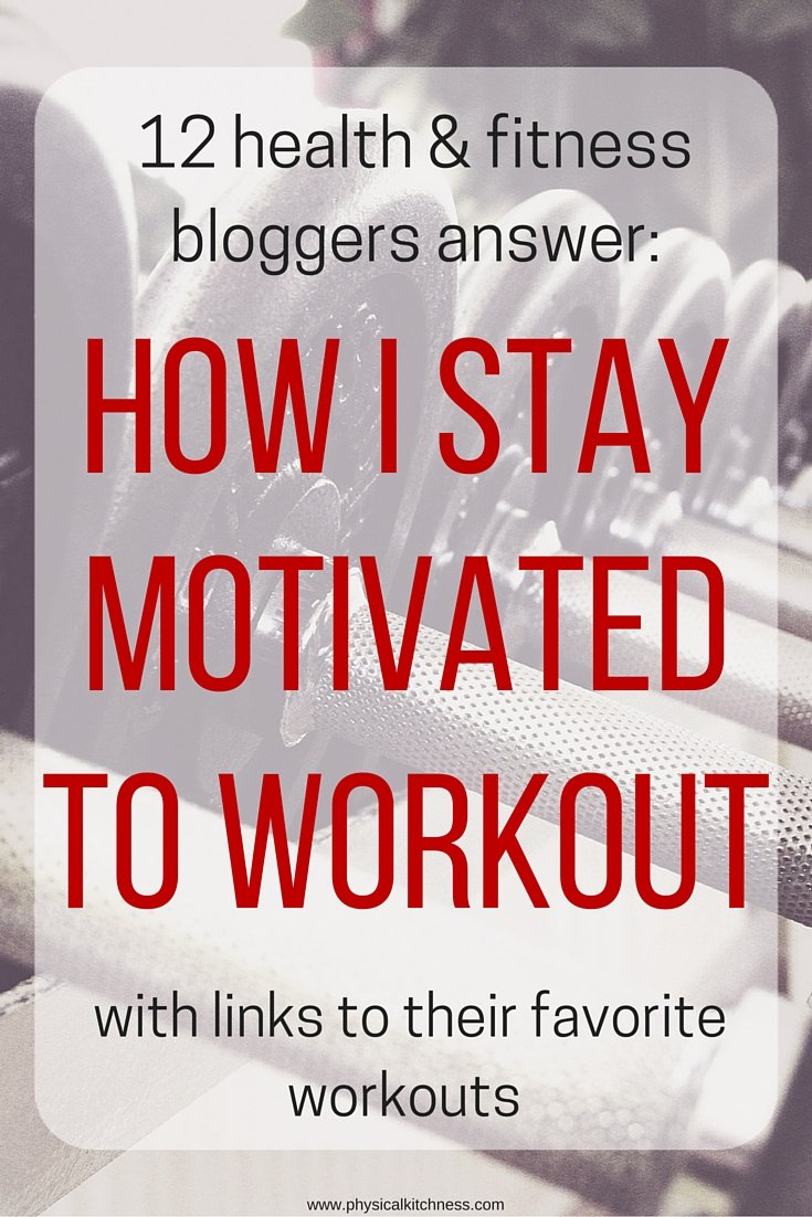 12 health & fitness bloggers share their tips and tricks for staying motivated to workout and include links to their favorite workouts!