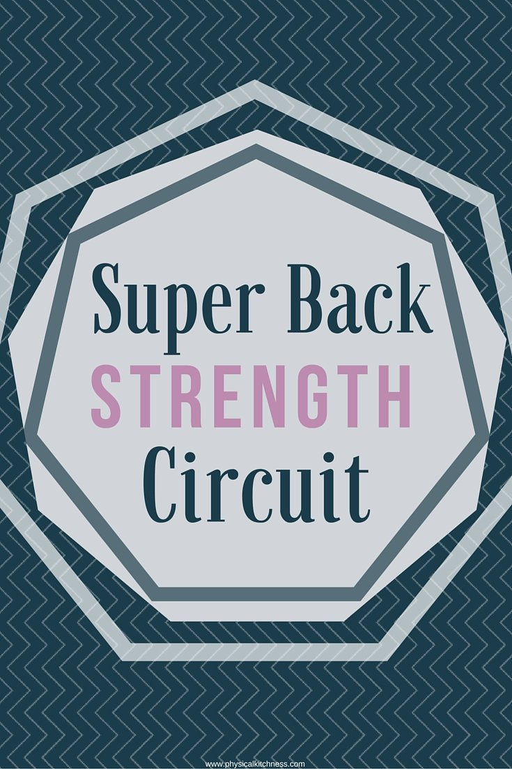 Super Back Strength Circuit Physical Kitchness For You Strengthen Your While Sculpting Shoulders Upper And Lower With This