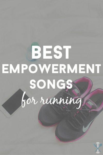 Best Empowerment Songs for Running