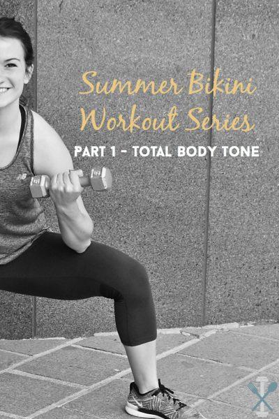 Summer Bikini Workout Series: Part 1 – Total Body Tone