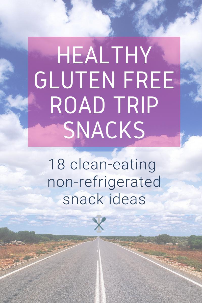 Healthy Gluten Free Road Trip Snacks