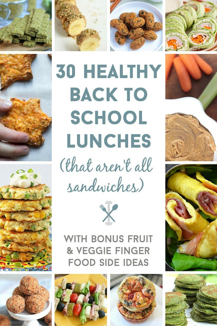 30 Healthy Back to School Lunch Ideas