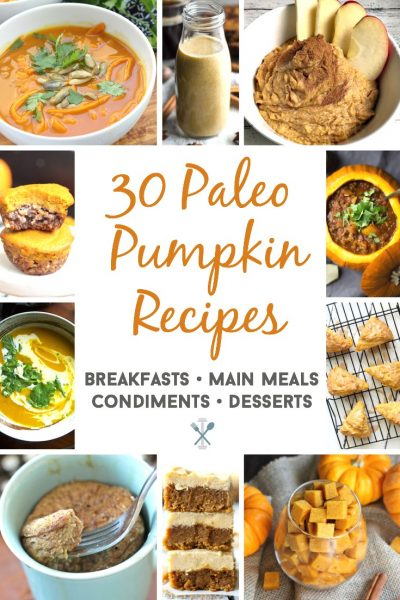 The ultimate paleo pumpkin recipe roundup - 30 of the best breakfasts, main meals, condiments, and desserts, all PALEO!