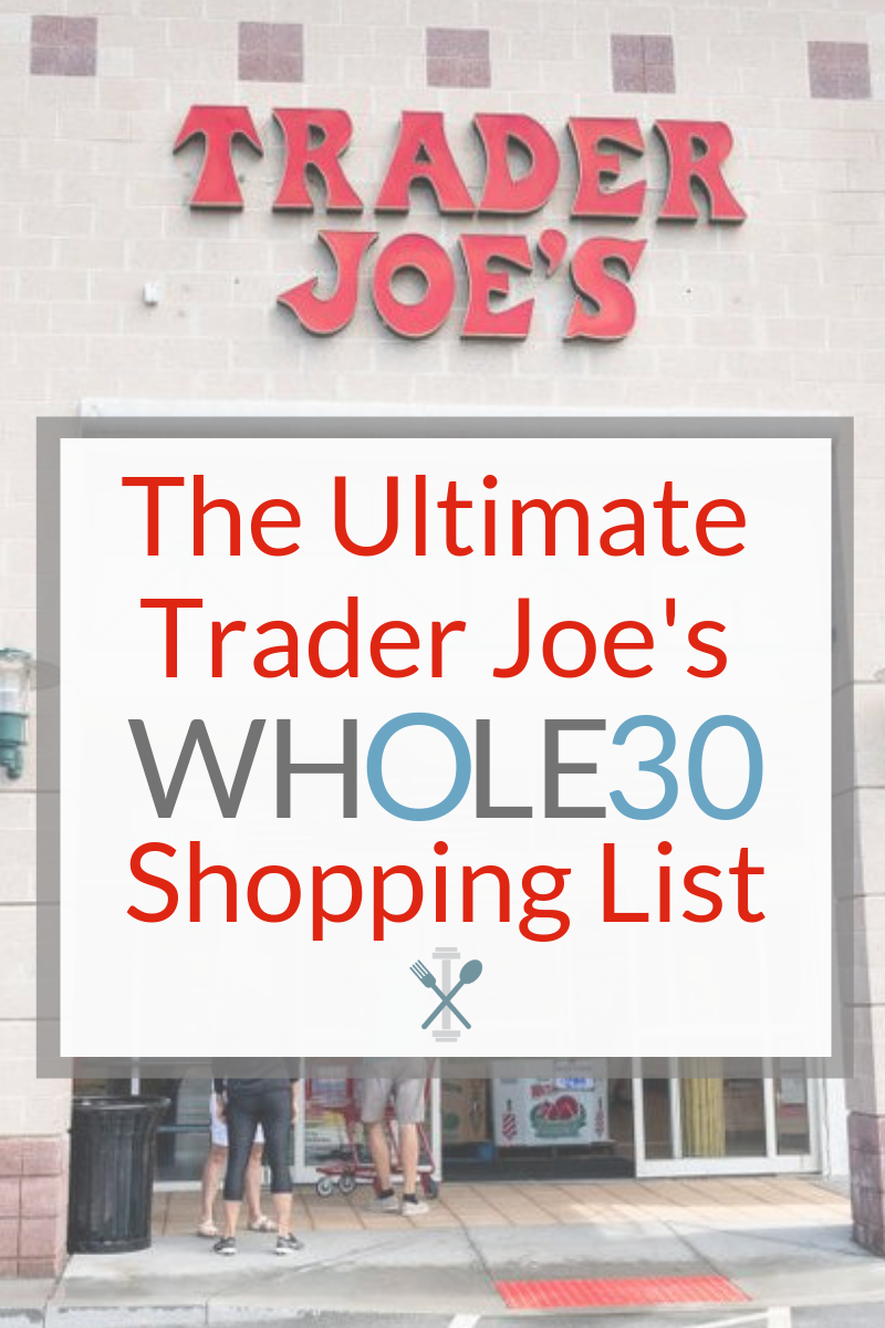 The ultimate trader joes whole30 shopping list