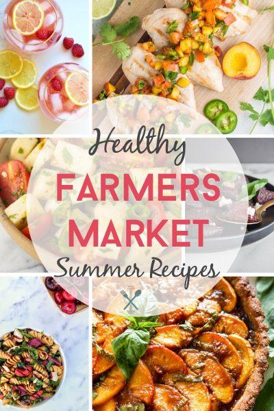 Summer Farmers Market Healthy Recipes