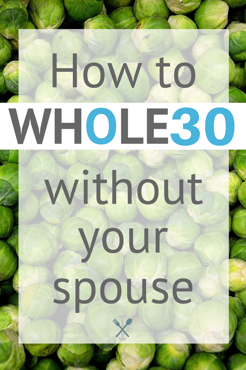 Whole30 Without Your Spouse