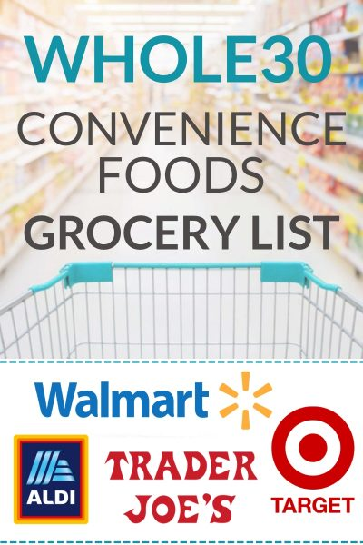 Whole30 convenience foods - the best grocery list for busy people that need easy whole30 meals