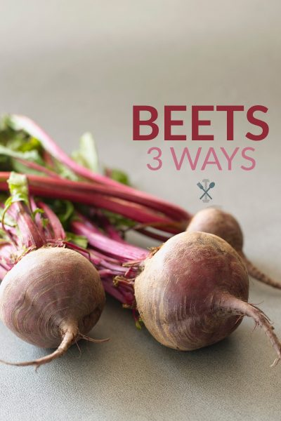 Beets 3 Ways
