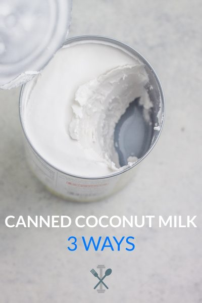 Canned Coconut Milk 3 Ways