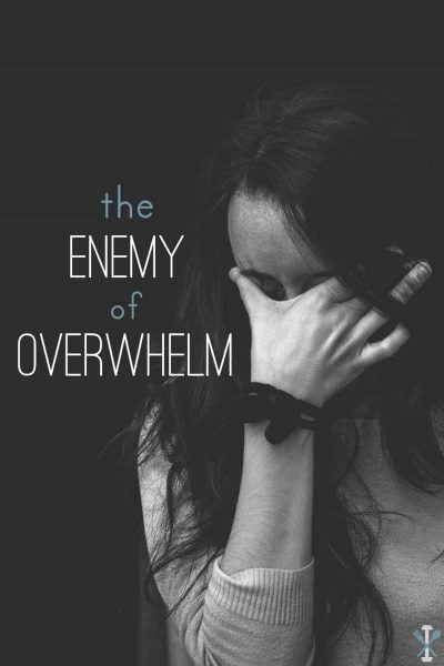 The Enemy of Overwhelm